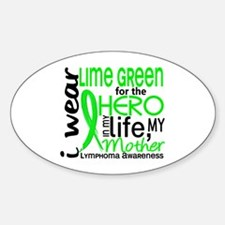 Hero in Life 2 Lymphoma Sticker (Oval)