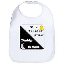 Music Teacher by day Daddy by night Bib
