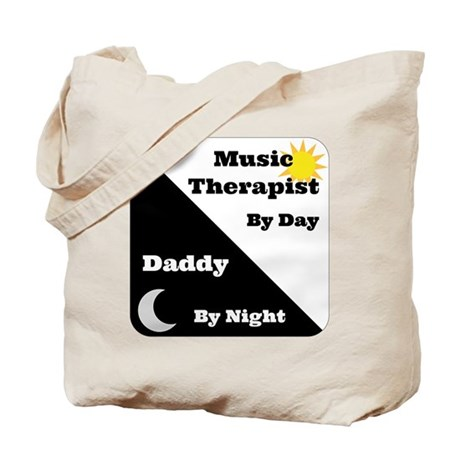 Music Therapist by day Daddy by night Tote Bag