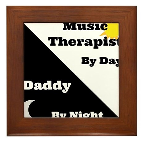 Music Therapist by day Daddy by night Framed Tile