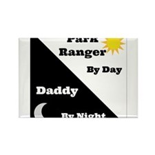 Park Ranger by day Daddy by night Rectangle Magnet