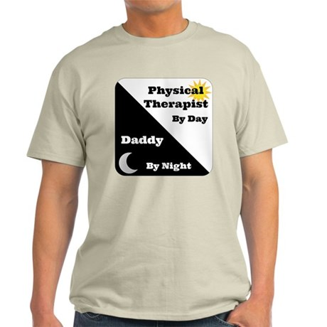Physical Therapist by day Daddy by night Light T-S