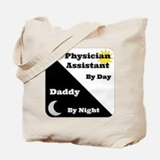 Physician Assistant by day Daddy by night Tote Bag