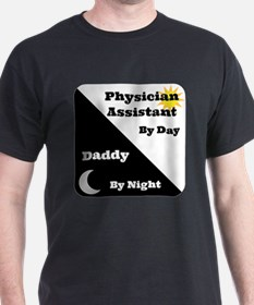 Physician Assistant by day Daddy by night T-Shirt