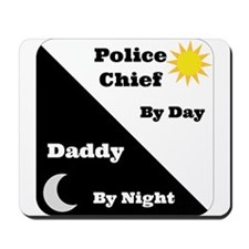 Police Chief by day Daddy by night Mousepad