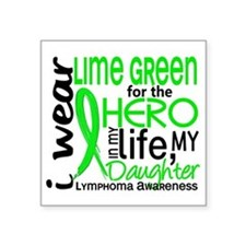 "Hero in Life 2 Lymphoma Square Sticker 3"" x 3"""