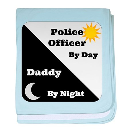 Police Officer by day Daddy by night baby blanket