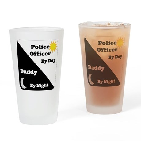 Police Officer by day Daddy by night Drinking Glas