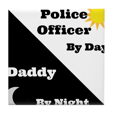 Police Officer by day Daddy by night Tile Coaster