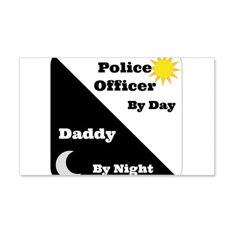Police Officer by day Daddy by night 20x12 Wall De