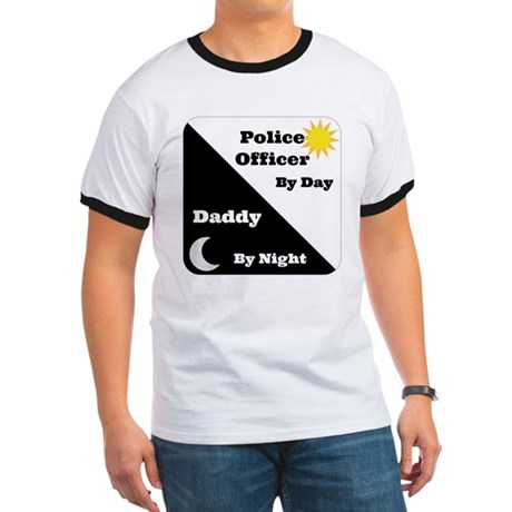 Police Officer by day Daddy by night Ringer T