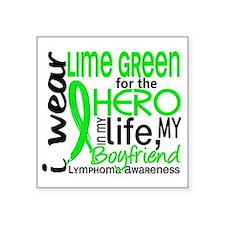"Hero in Life 2 Lymphoma Square Sticker 3"" x 3"""