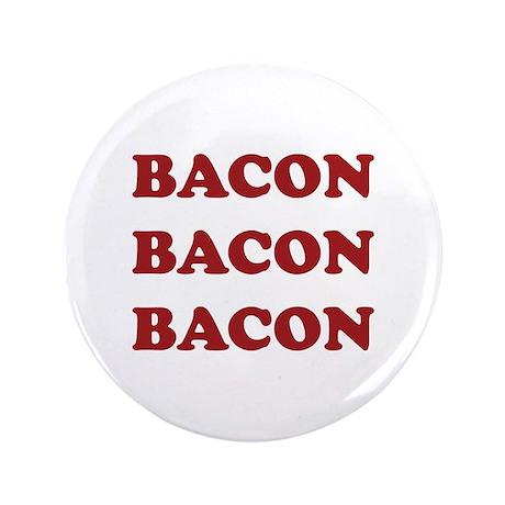 """Bacon Bacon Bacon 3.5"""" Button"""