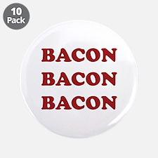 """Bacon Bacon Bacon 3.5"""" Button (10 pack)"""