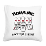 FIN-bowling-aint-sissies.png Square Canvas Pillow