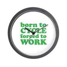 Born To Cycle Forced To Work Wall Clock