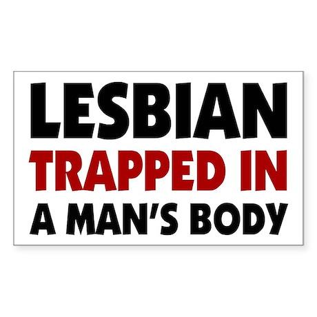 Lesbian Trapped in Man's Body Sticker (Rectangular