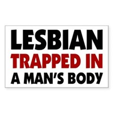 Lesbian Trapped in Man's Body Sticker (Rectangular