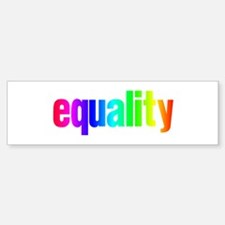 Rainbow Equality Bumper Bumper Sticker
