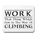 Work and Climbing Mousepad