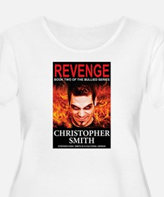 Revenge: Book Two in the Bullied Series T-Shirt