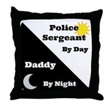 Police Sergeant by day Daddy by night Throw Pillow