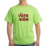 Vote or Sigh 2012 Election Green T-Shirt