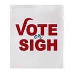 Vote or Sigh 2012 Election Throw Blanket
