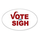 Vote or Sigh 2012 Election Sticker (Oval 50 pk)