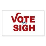 Vote or Sigh 2012 Election Sticker (Rectangle 10 p
