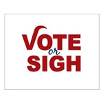 Vote or Sigh 2012 Election Small Poster