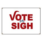 Vote or Sigh 2012 Election Banner