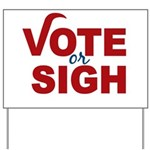 Vote or Sigh 2012 Election Yard Sign