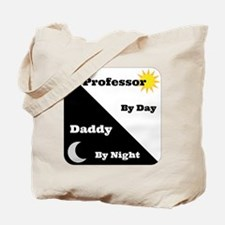 Professor by day Daddy by night Tote Bag