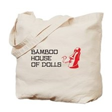 Bamboo House of Dolls Tote Bag