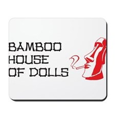 Bamboo House of Dolls Mousepad