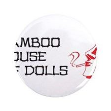 "Bamboo House of Dolls 3.5"" Button"