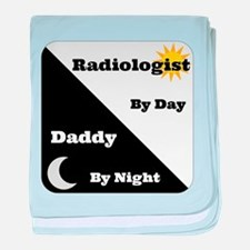 Radiologist by day Daddy by night baby blanket