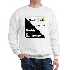 Radiologist by day Daddy by night Sweatshirt