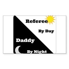 Referee by day Daddy by night Decal