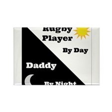 Rugby Player by day Daddy by night Rectangle Magne