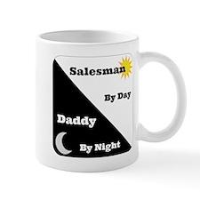 Salesman by day Daddy by night Small Mug