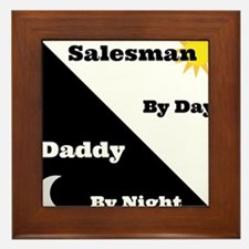 Salesman by day Daddy by night Framed Tile