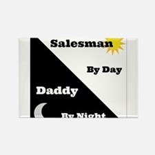 Salesman by day Daddy by night Rectangle Magnet