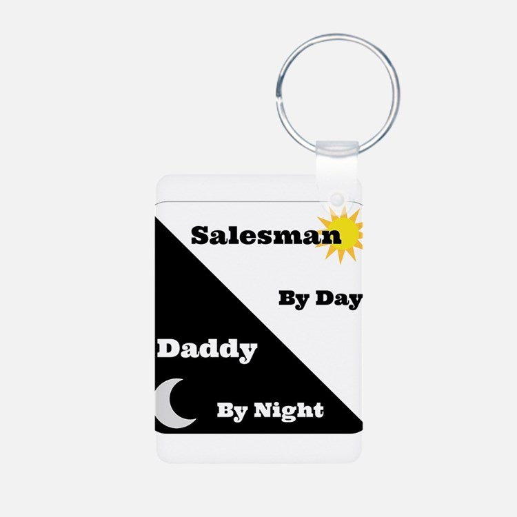 Salesman by day Daddy by night Keychains