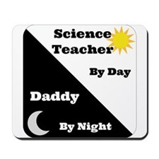 Science Teacher by day Daddy by night Mousepad