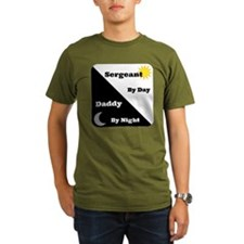 Sergeant by day Daddy by night T-Shirt