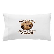 StupidRaisins.png Pillow Case