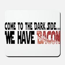 DarkSideBacon.png Mousepad