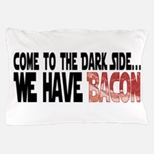 DarkSideBacon.png Pillow Case